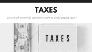 How much money do you have to earn to avoid paying taxes?